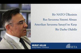 Bir NATO Ülkesinin Rus Savunma Sistemi Alması Amerikan Savunma Sanayii'ne Karşı Bir Darbe Olabilir