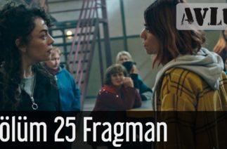 Avlu 25. Bölüm Fragman