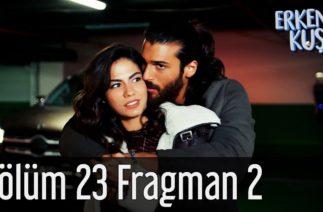 Erkenci Kuş 23. Bölüm 2. Fragman