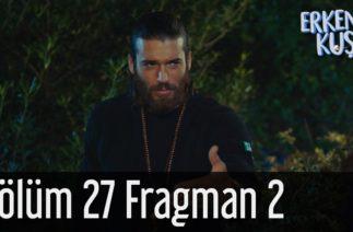 Erkenci Kuş 27. Bölüm 2. Fragman