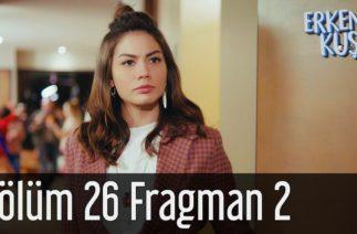 Erkenci Kuş 26. Bölüm 2. Fragman