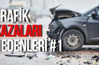 Trafik kazaları nedenleri #1