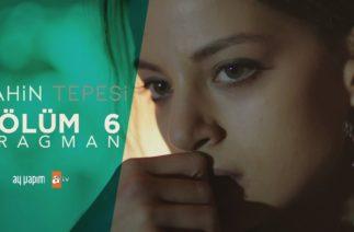 Şahin Tepesi 6. Bölüm Fragman