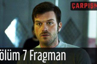 Çarpışma 7. Bölüm Fragman