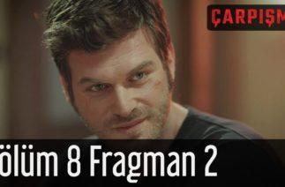 Çarpışma 8. Bölüm 2. Fragman
