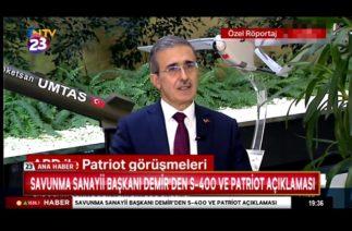 SAVUNMA SANAYİİ BAŞKANI DEMİR'DEN S-400 VE PATRİOT AÇIKLAMASI