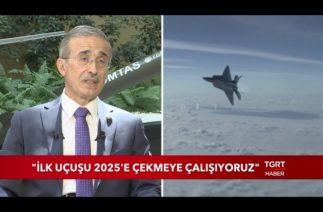 İlk Uçuşu 2025'e Çekmeye Çalışıyoruz