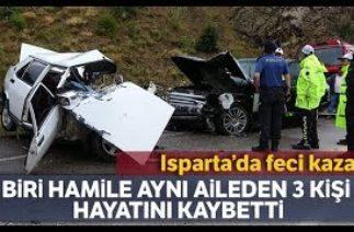 Isparta-Konya karayolunda Trafik Kazası; 3 Kişi Hayatını Kaybetti
