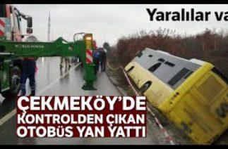 Çekmeköy'de Trafik Kazası, İETT Otobüsü Yan Yattı 1'i Ağır 12 Yaralı iha