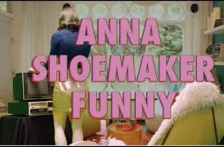 Anna Shoemaker – Funny [Official Video]