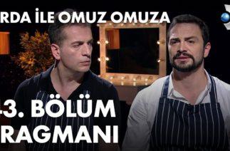 Arda ile Omuz Omuza 43. Bölüm Fragmanı – Ahmet Kural ve Murat Cemcir