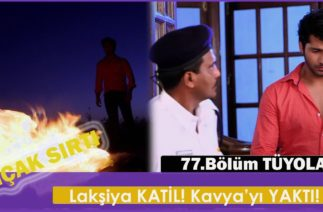Bıçak Sırtı 77.Bölüm Fragmanı – Lakşiya KATİL!!! Kavya'yı YAKTI!- 2 Ocak Perşembe