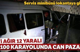 D-100 Karayolunda Trafik Kazası! Servis Minibüsü Lokantaya Girdi: 12 Yaralı