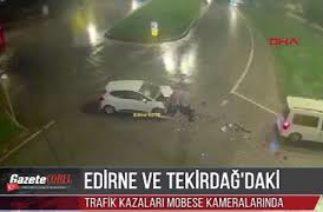 Edirne ve Tekirdağ'daki trafik kazaları Mobese kameralarında