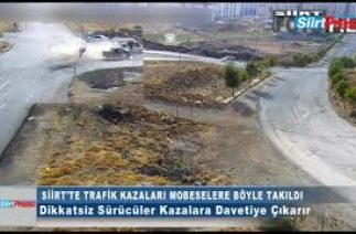 SİİRT'TE TRAFİK KAZALARI MOBESE'YE TAKILDI