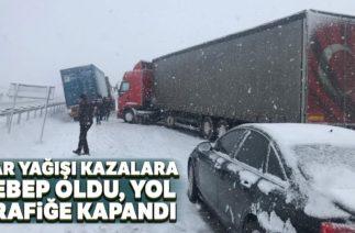 Yoğun Kar ve TIR Kazaları Bursa-Ankara Karayolunu Trafiğe Kapattı