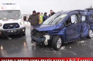 ANADOLU OTOYOLU'NDA TRAFİK KAZASI: 1 ÖLÜ, 3 YARALI (09.02.2020)