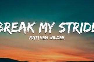 Matthew Wilder – Break My Stride (Lyrics) [TikTok Song]