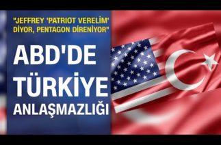 ABD'de Türkiye anlaşmazlığı: Jeffrey 'Patriot verelim' diyor, Pentagon direniyor