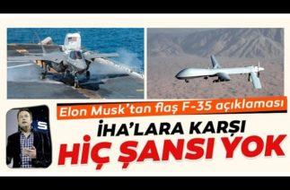 ABD'li milyarder girişimci Elon Musk'tan flaş F-35 açıklaması: İHA'lara karşı hiç şansı yok