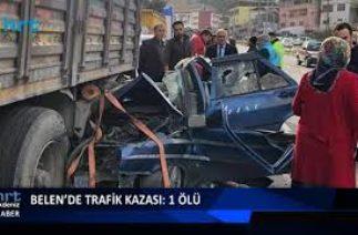 Belen'de trafik kazası: 1 ölü