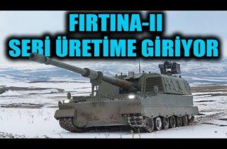 FIRTINA-II SERİ ÜRETİME GİRİYOR ! MOTOR PROBLEMİ ÇÖZÜLDÜ