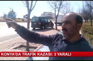Konya'da trafik kazası: 3 yralı