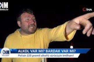 POLİSİN 220 PROMİL ALKOLLÜ SÜRÜCÜYLE İMTİHANI – HABERLER