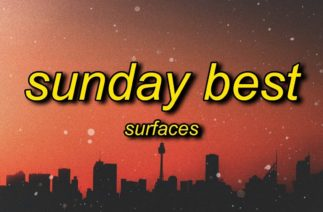 Surfaces – Sunday Best (TikTok Remix) Lyrics | feeling good like i should