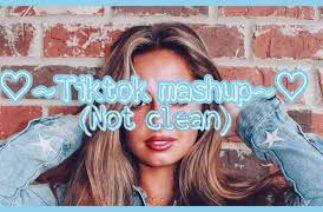 ♡~Tiktok mashup~♡(Not clean) #21