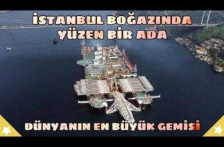 İstanbul Boğazında Yüzen Bir Ada Dünyanın En Büyük İnşaat Gemisi Pioneering Spirit Nedir?
