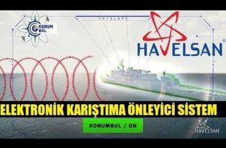 ELEKTRONİK KARIŞTIRMA ÖNLEYİCİ HAVELSAN KONUMBUL TSK ENVANTERİNDE !