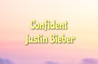 "Justin Bieber – Confident (tiktok version) // Lyrics ~ ""Hypnotized by the way she moves"""