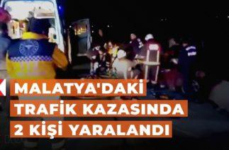 Malatya'daki trafik kazasında 2 kişi yaralandı