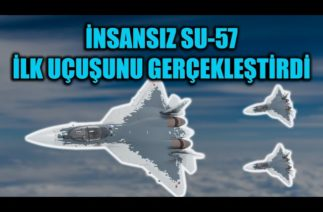 İNSANSIZ SU-57 İLK UÇUŞUNU GERÇEKLEŞTİRDİ !!!
