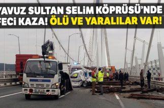 Yavuz Sultan Selim Köprüsü'nde Trafik kazası, Ölü ve Yaralılar Var