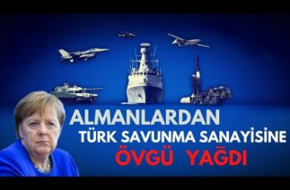 ALMANLARDAN TÜRK SAVUNMA SANAYİSİNE ÖVGÜ YAĞDI!!! ALMAN SANAYİSİ TEHDİT ALTINDA!!!