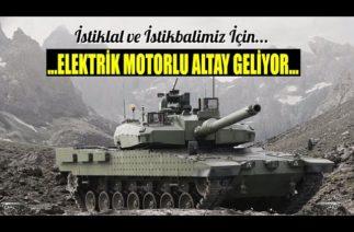BENZİN DEVRİ KAPANDI ELEKTRİKLİ T.A.N.K (ALTAY) GELİYOR..!!