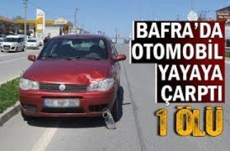 Bafra'da Trafik Kazası: 1 Ölü