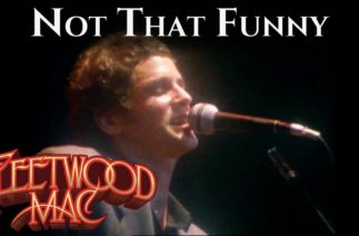 Fleetwood Mac – Not That Funny (Official Music Video)