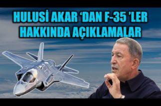 HULUSİ AKAR 'DAN F-35 'LER HAKKINDA AÇIKLAMALAR !!