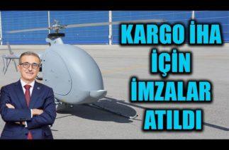 KARGO İHA İÇİN İMZALAR ATILDI !!