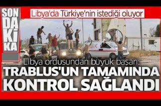 LİBYA'DA BAŞKENT ELİMİZE GEÇTİ ! TRABLUS TAMAMEN KONTROL ALTINA ALINDI !