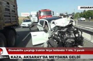 Otomobil ile traktörün çarpıştığı kaza'da 1 kişi öldü, 3 kişi yaralandı