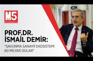 Prof.Dr. İsmail Demir: Savunma Sanayii Ekosistemi 60 Milyar Dolar