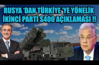 RUSYA 'DAN TÜRKİYE 'YE YÖNELİK İKİNCİ PARTİ S-400 AÇIKLAMASI !!!