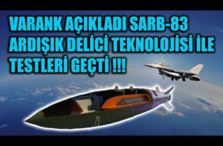 SARB-83 ARDIŞIK DELİCİ TEKNOLOJİSİ İLE TESTLERİ GEÇTİ !!!