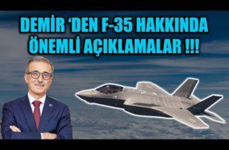 İSMAİL DEMİR 'DEN F-35 'LER HAKKINDA ÖNEMLİ AÇIKLAMALAR !!!