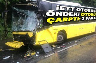 Sarıyer'de Trafik Kazası! İETT Otobüsü, Öndeki Otobüse Çarptı