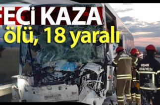 Uşak Banaz'da Trafik Kazası, Yolcu Otobüsü Kamyona Çarptı; 2 Ölü, 18 Yaralı